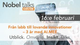 """Välkommen till årets första Nobel talks """"Från labb till lovande innovationer – 3 år med AI.MEE"""""""