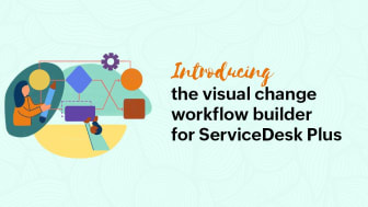 ServiceDesk Plus får nytt visuellt change workflow