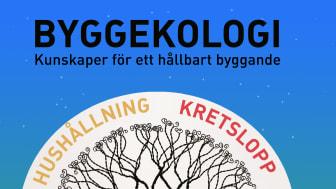 Ny utgåva: Byggekologi. Kunskaper för hållbart byggande