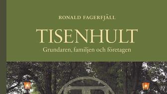 Ny bok: Tisenhult , grundaren, familjen och företagen av Ronald Fagerfjäll