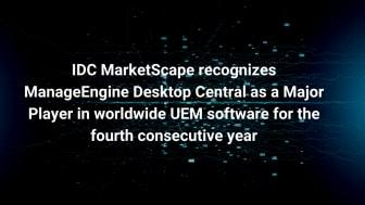 IDC MarketScape har utsett ManageEngine till ledare i två UEM-rapporter