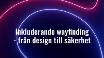 NEO Talks del 2: Inkluderande wayfinding - från design till säkerhet