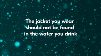 The jacket you wear should not be found in the water you drink