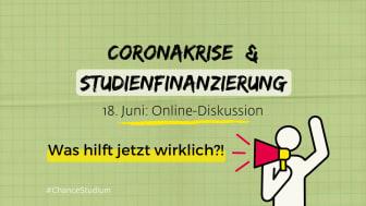 Studienfinanzierung in der Coronakrise - die Online-Diskussion am 18. Juni um 16 Uhr!