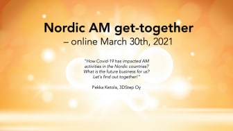 Nordic AM get-together – online March 30th, 2021