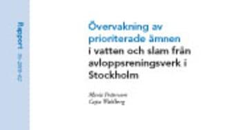 Rapport: Övervakning av prioriterade ämnen i vatten och slam från avloppsreningsverk i Stockholm (avlopp)