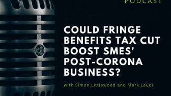 Could Fringe Benefits Tax cut boost SMEs' post-Corona business?