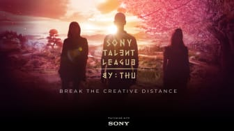 """Sony launches global challenge to empower aspiring creators going beyond boundaries in digital entertainment- """"Sony Talent League by THU"""""""