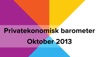 Privatekonomisk barometer oktober 2013