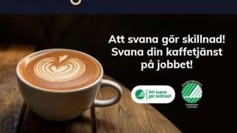 Att svana gör skillnad! Svana din kaffetjänst på jobbet.