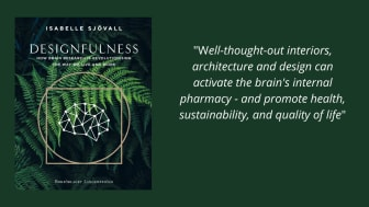 In the new book Designfulness, Scandinavian author and neurodesigner Isabelle Sjövall summarises the research, and gives concrete tips on how we, based on science, can create environments that strengthen community, recovery, focus and creativity.