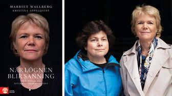 Boken  När lögnen blir sanning – om händelserna efter Macchiariniaffären är skriven av Harriet Wallberg och Kristina Appelqvist. Författarfoto: Sofia Runarsdotter