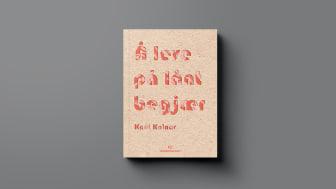 Knut Kolnar bokaktuell med «Å leve på lånt begjær»