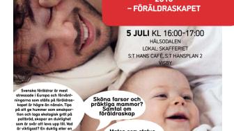 Semper i Almedalen: Världens svåraste uppdrag 2016 – föräldraskapet