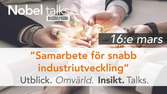Nobel talks 16 mars – Samarbete för snabb industriutveckling.