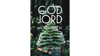 Därför bör miljöfrågan vara viktig för kristna - ny bok förklarar