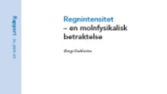 Rapport: Regnintensitet – en molnfysikalisk betraktelse (ledningsnät)