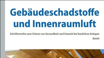 Schriftenreihe zum Schutz von Gesundheit und Umwelt bei baulichen Anlagen