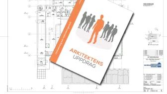 Arkitektens uppdrag - en guide för den som ska upphandla arkitekttjänster
