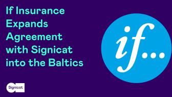 Försäkringsbolaget If, ledande inom P&C, utökar sitt avtal med Signicat till flera europeiska marknader som en direkt följd av framgångsrikt samarbete i Norden