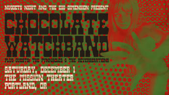 THE CHOCOLATE WATCHBAND: California Psychedelic Punk Legends Return To Portland