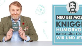 50 Fragen an Moritz Freiherr Knigge - humorvolle Ratschläge für das Wir und jetzt