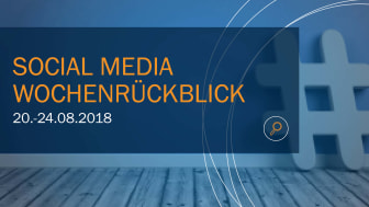 Die Woche in Social Media KW 34 I 2018