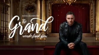 Grand Hôtel ger extra föreställning av THE GRAND WONDERLAND SHOW med Måns Zelmerlöw