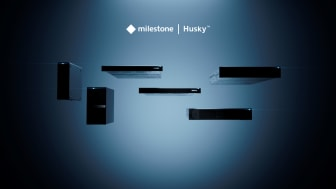 Milestone Systems launches new Husky™ appliances with optimal performance and reliability