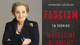"""Madeleine Albrights bok """"Fascism. En varning"""" uppmärksammad i svenska medier"""