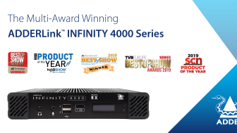 The Multi-Award Winning ADDERLink™ INFINITY 4000 Series