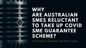 Why are Australian SMEs reluctant to take up Covid SME Guarantee Scheme?