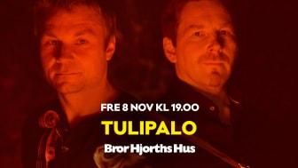 Tulipalo - Fre 8 nov kl 19 på Bror Hjorths Hus.