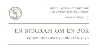 Omslag till den nya antologin En biografi om en bok: Codex Upsaliensis B 68 från 1430.