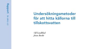SVU-rapport 2012-13: Undersökningsmetoder för att hitta källorna till tillskottsvatten