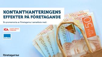 Företagarna, ICA-handlarna och Butikerna står bakom rapporten Kontanthanteringens effekter på företagande.