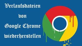 verlaufsdateien von google chrome wiederherstellen