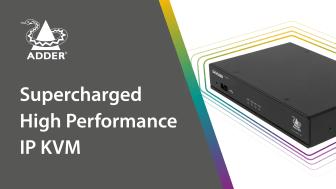 Adder Supercharges ADDERLink™ XDIP IP KVM Solution
