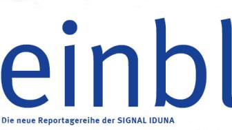 Neu: einblicke - Geschichten über Kunden und Mitarbeiter der SIGNAL IDUNA