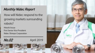 Monthly Nidec Report - How will Nidec respond to the growing markets surrounding robots?