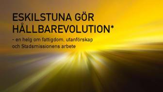 Eskilstuna gör HållbarEvolution - En helg fattigdom, utanförskap och Stadsmissionens arbete