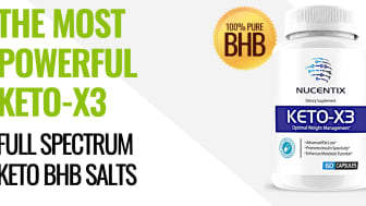 Keto X3 Reviews: New and Improved Nucentix Keto-X3 Pills with Updated Ingredients List