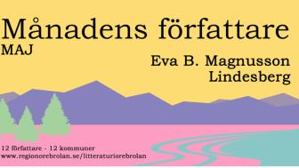 Eva B Magnusson (Lindesberg) månadens författare i Örebro län