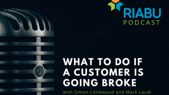 On this edition of the RIABU podcast, Simon Littlewood and Mark Laudi investigate what to do if the company you are supplying looks like it will not survive.