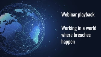 Webinar playback: Working in a world where breaches happen