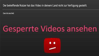 Gesperrte YouTube Videos sehen