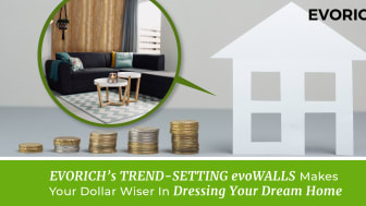 EVORICH's TREND-SETTING evoWALLS Makes Your Dollar Wiser In Dressing Your Dream Home