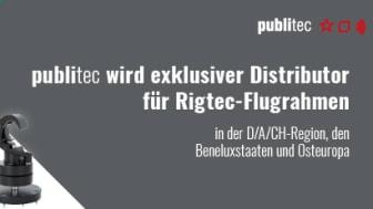 publitec wird exklusiver Distributor für Rigtec-Flugrahmen in der DACH-Region, den Beneluxstaaten und Osteuropa