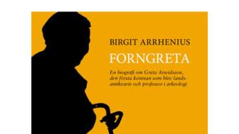 Ny biografi om pionjären Greta Arwidssons liv som professor i arkeologi och kvinna inom akademin