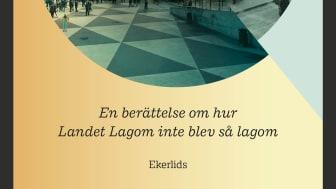 Ny bok: Från världskrig till corona - en berättelse om hur Landet Lagom inte blev så lagom av Rune Barnéus
